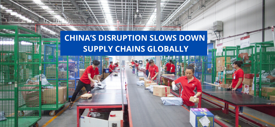 China's Disruption Slows Down Supply Chains Globally