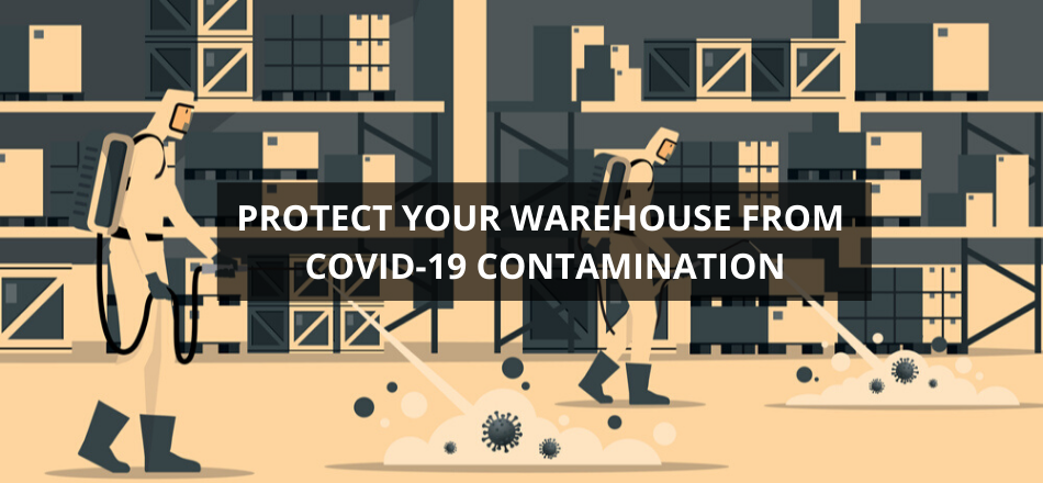 Protect Your Warehouse From COVID-19 Contamination