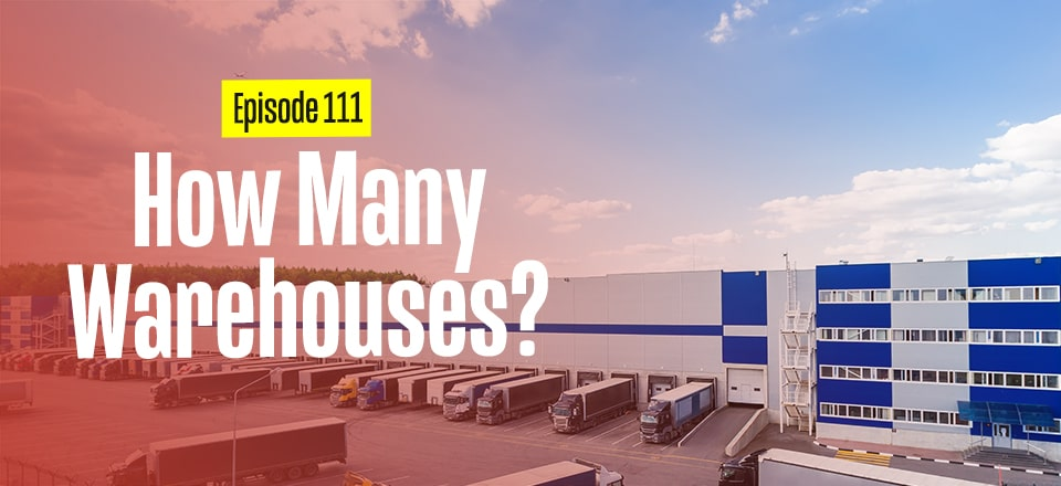 How Many Warehouses Should You Have?