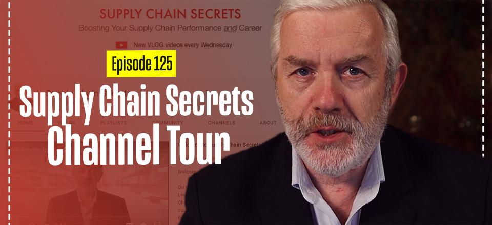 Supply Chain Secrets— Channel Tour