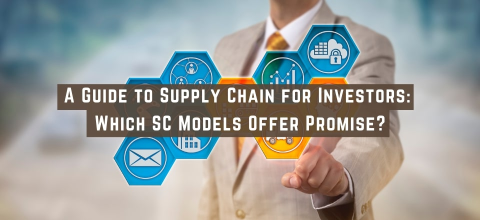 Evolving Supply Chain Models and the Outlook for Investors